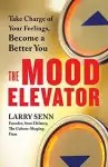 The Mood Elevator EBOOK Tooltip Take Charge of Your Feelings, Become a Better You