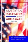 American Psychiatry After World War II (1944-1994) (1944-1994
