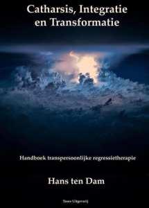 Catharsis, integratie en transformatie handboek transpersoonlijke regressietherapie