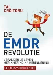 De EMDR-revolutie, verander je leven herinnering na herinnering verander je leven herinnering na herinnering : een gids voor cliënten