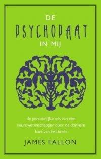 narcisten confronteren foto cover boek De psychopaat in mij De persoonlijke reis van een neurowetenschapper door de donkere kant van het brein