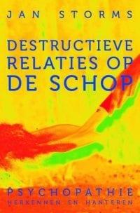 Destructieve relaties op de schop EBOOK Tooltip psychopathie herkennen en hanteren