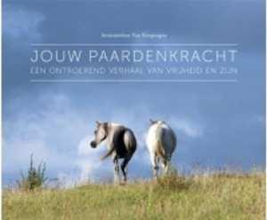 Jouw paardenkracht Een ontroerend verhaal van vrijheid en zijn