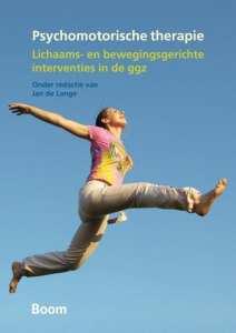 Psychomotorische therapie lichaams- en bewegingsgerichte interventies in de GGZ