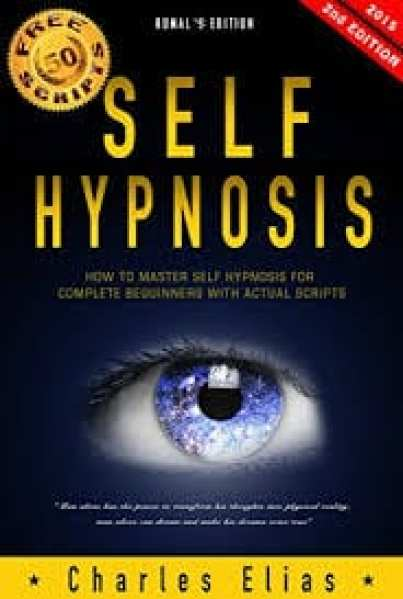 Self Hypnosis How to Master Self Hypnosis for Complete Beginners