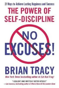 No Excuses The Power of Self-Discipline