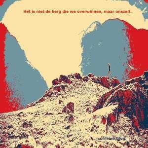 Het is niet de berg die we overwinnen, maar onszelf