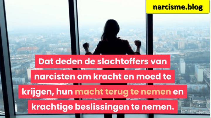 Dat deden de slachtoffers van narcisten om kracht en moed te krijgen, hun macht terug te nemen en krachtige beslissingen te nemen voor narcisme.blog
