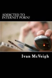 Cover addicted to internet porn Ivan McVEigh