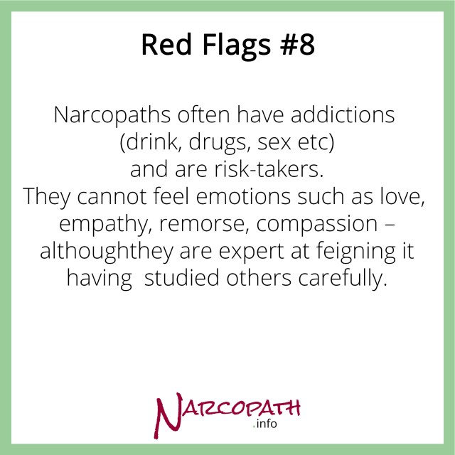 NPDs have an addictive personality, but can't feel love, empathy, remorse