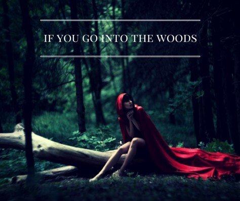 if-you-go-into-the-woods