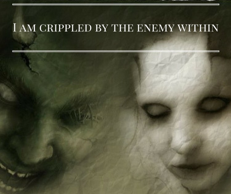 i-am-crippled-by-the-enemy-within