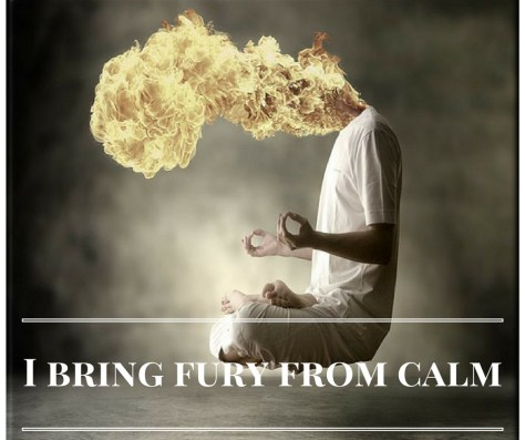 i-bring-fury-from-calm