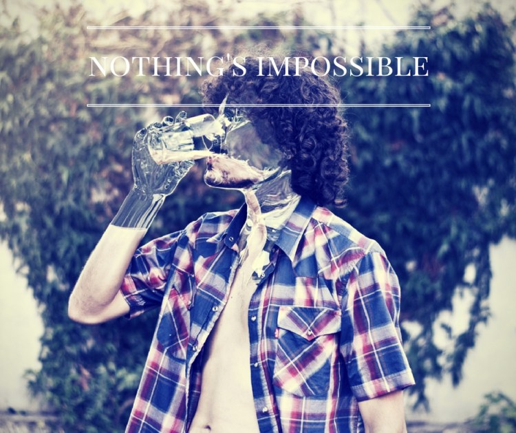 nothings-impossible