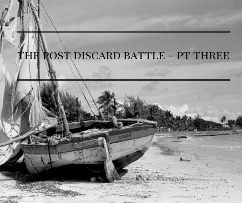 the-post-discard-battle-pt-three