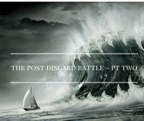 the-post-discard-battle-pt-two