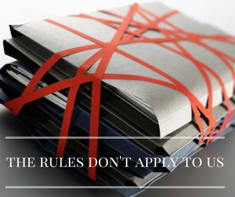 the-rules-dont-apply-to-us