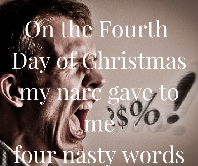 on-the-fourth-day-of-christmasmy-narc-gave-to-mefour-nasty-words