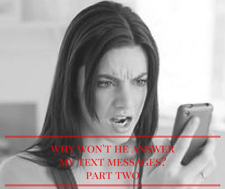 why-wont-he-answermy-text-messagespart-two