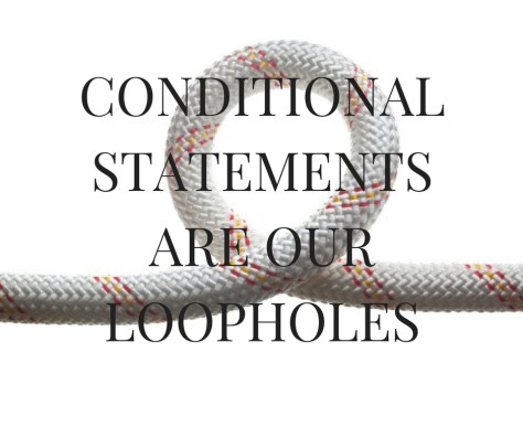 conditionalstatementsare-ourloopholes