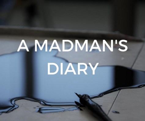 A MADMAN'SDIARY