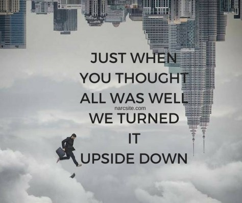JUST WHENYOU THOUGHTALL WAS WELLWE TURNEDITUPSIDE DOWN