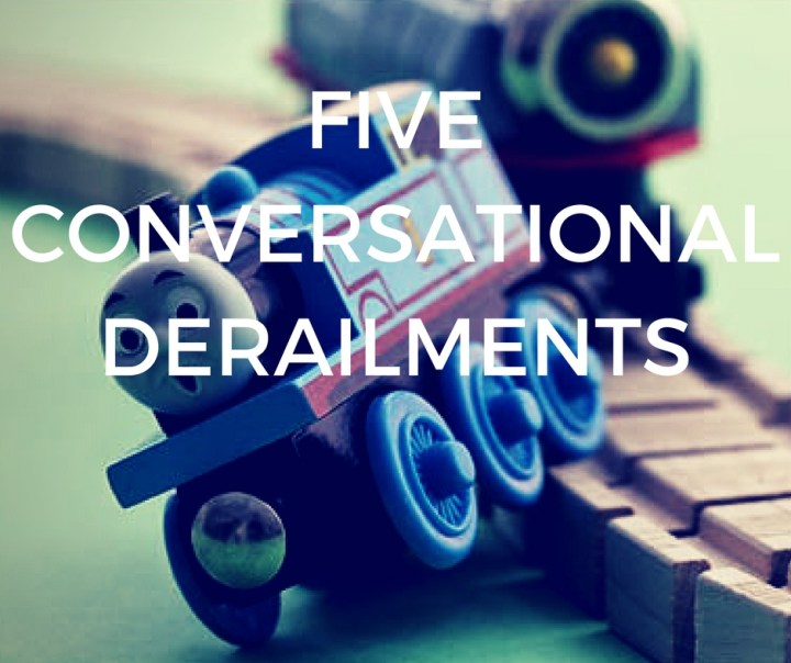 FIVECONVERSATIONALDERAILMENTS