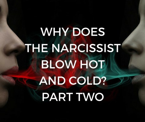 WHY DOESTHE NARCISSISTBLOW HOTAND COLDPART TWO