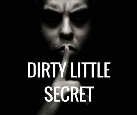 DIRTY LITTLESECRET