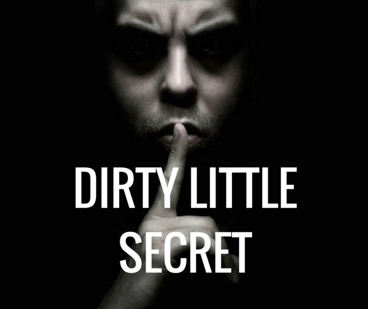 DIRTY LITTLESECRET