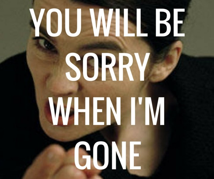 YOU WILL BESORRYWHEN I'MGONE