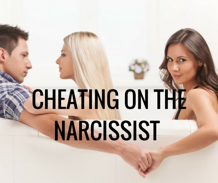 CHEATING ON THENARCISSIST