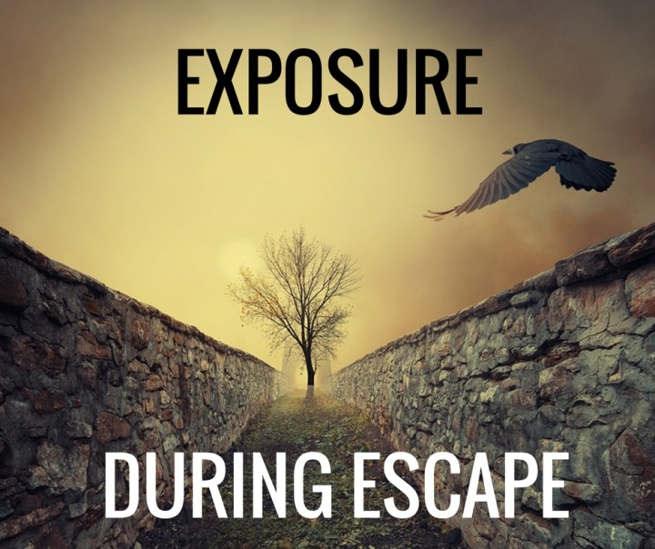 EXPOSURE ESCAPE