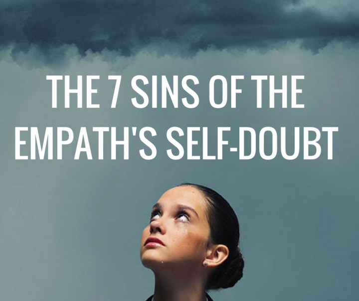 THE 7 SINS OF THEEMPATH'S SELF-DOUBT