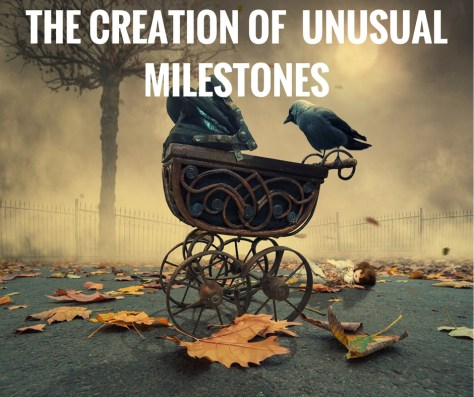 THE CREATION OF UNUSUALMILESTONES
