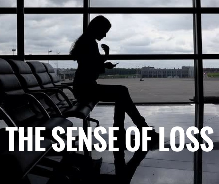 THE SENSE OF LOSS