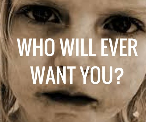 WHO WILL EVERWANT YOU?