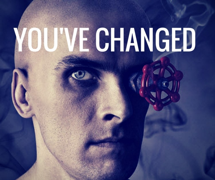 YOU'VE CHANGED