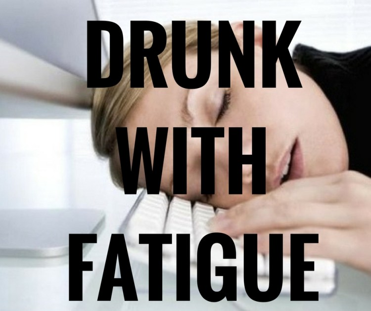 DRUNKWITHFATIGUE