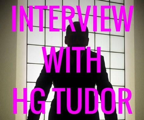 INTERVIEWWITHHG TUDOR.jpg