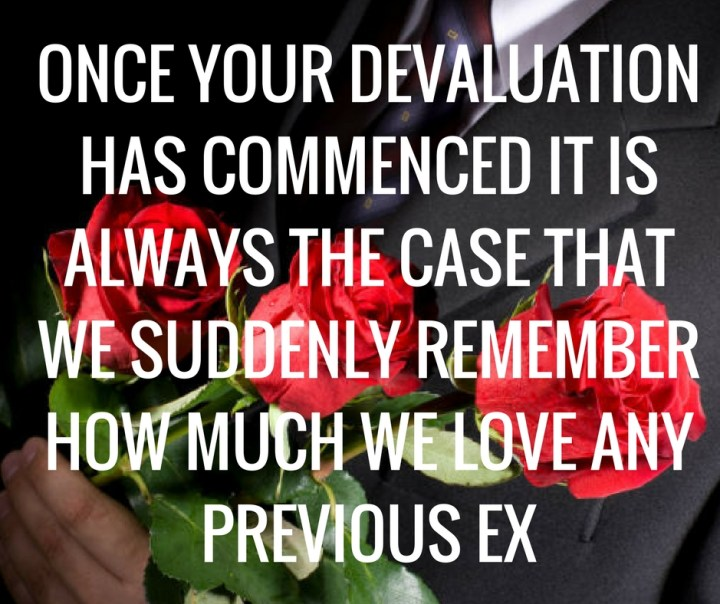 ONCE YOUR DEVALUATION HAS COMMENCED IT IS ALWAYS THE CASE THAT WE SUDDENLY REMEMBER HOW MUCH LOVE AN.jpg