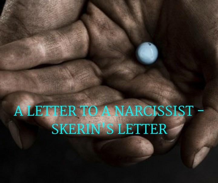 A LETTER TO A NARCISSIST -SKERIN'S LETTER