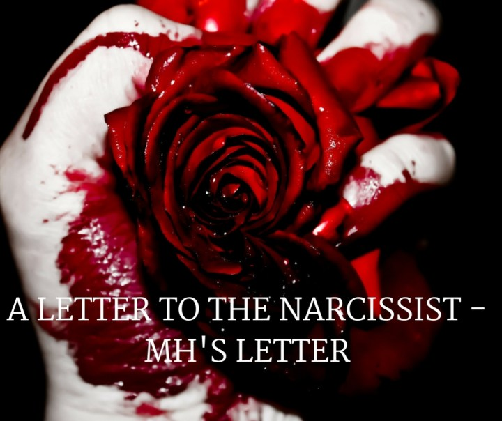A LETTER TO THE NARCISSIST -MH'S LETTER