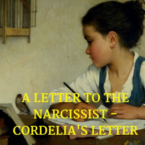 A LETTER TO THENARCISSIST -CORDELIA'S LETTER