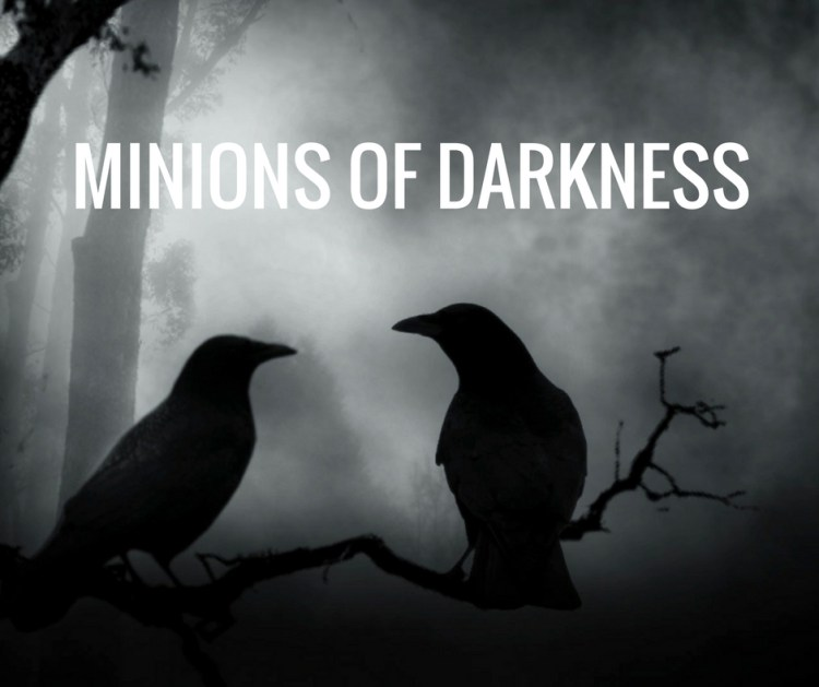 MINIONS OF DARKNESS