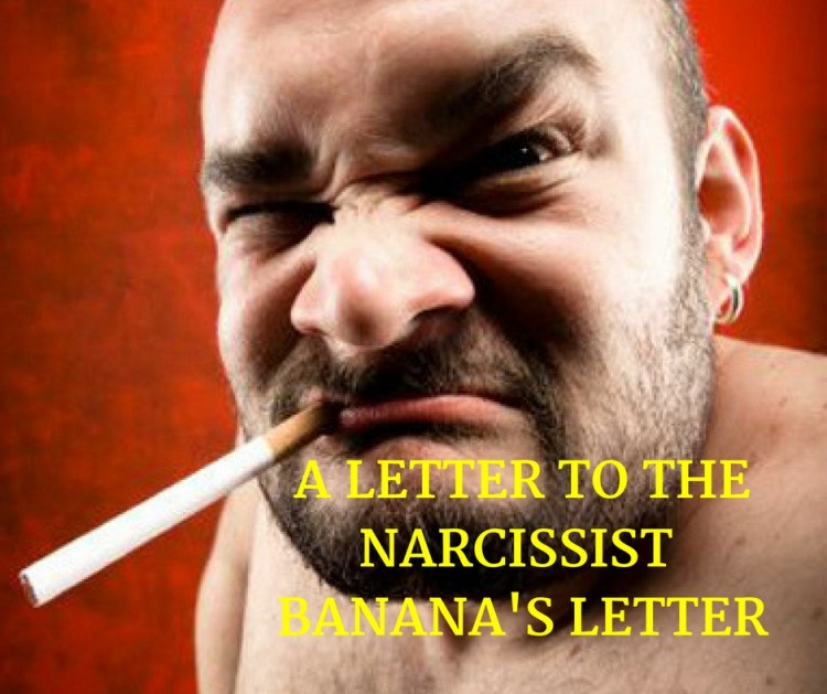 A LETTER TO THE NARCISSIST BANANA'S LETTER