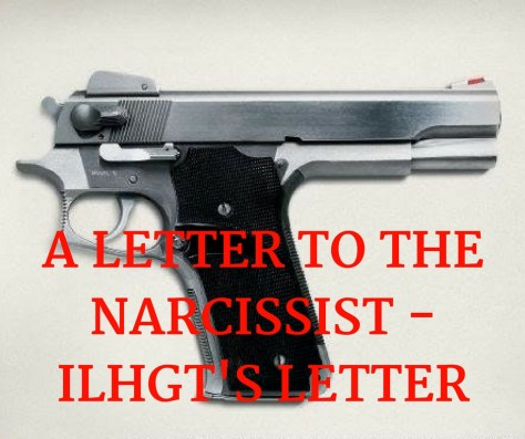 A LETTER TO THENARCISSIST -ILHGT'S LETTER