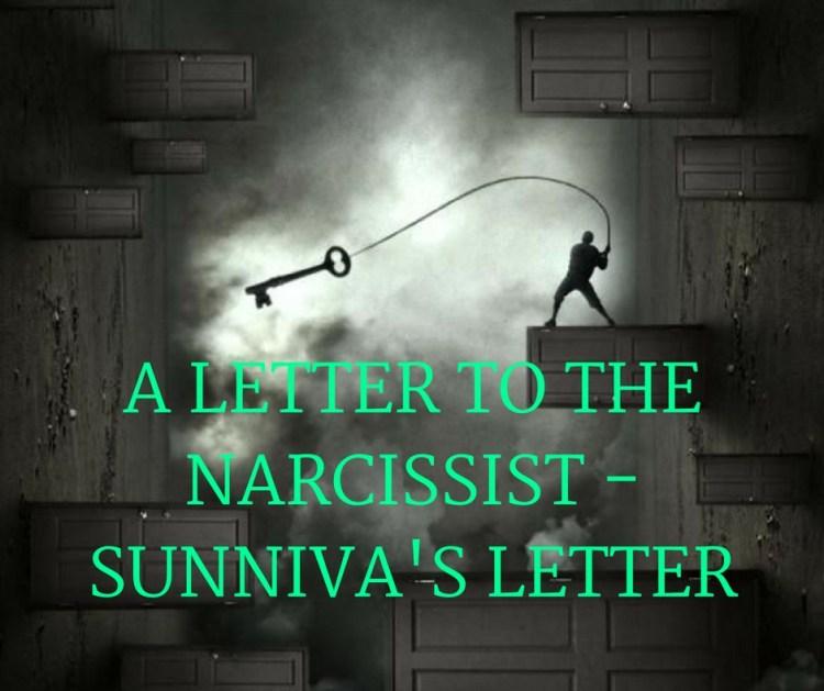 A LETTER TO THENARCISSIST -SUNNIVA'S LETTER