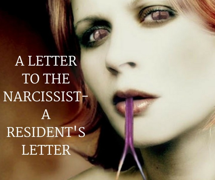 A LETTERTO THENARCISSIST-A RESIDENT'S