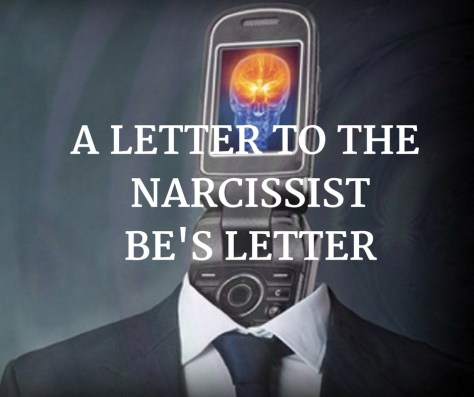 A LETTER TO THE NARCISSISTBE'S LETTER